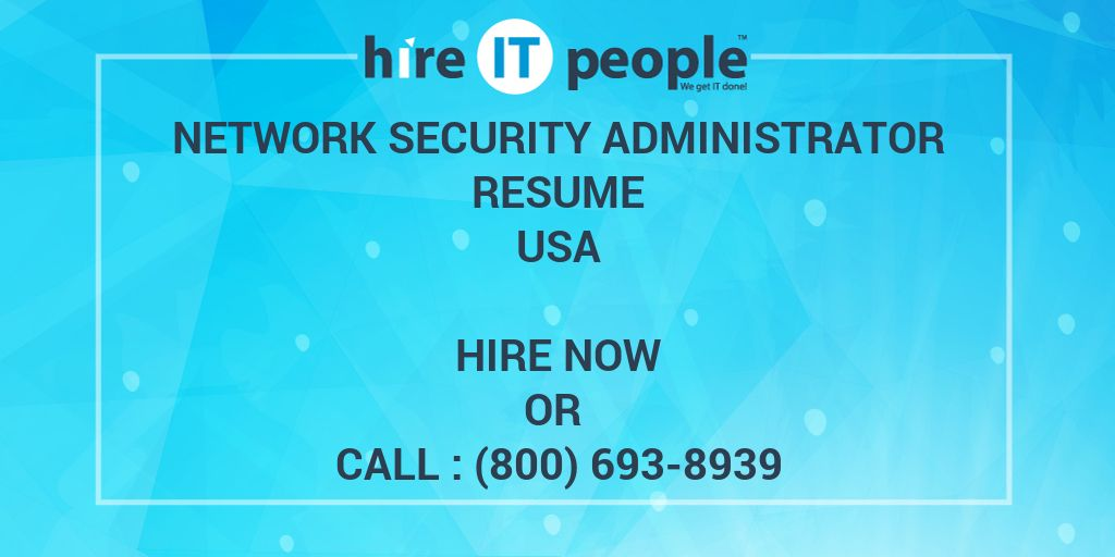Network Security Administrator Resume - Hire IT People - We get IT done