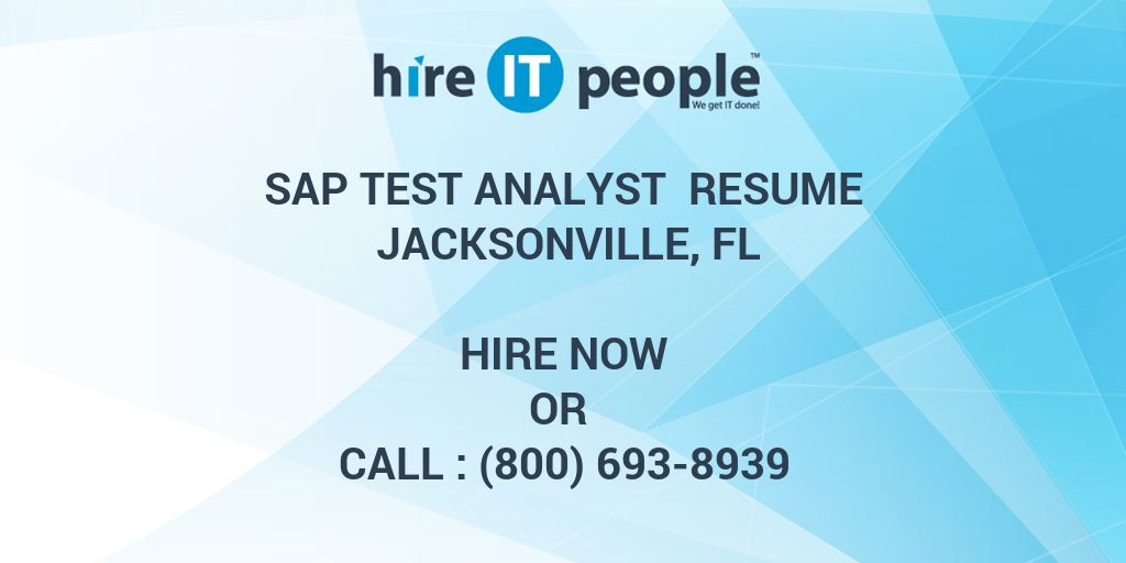 Sap Test Analyst Resume Jacksonville Fl Hire It People We Get