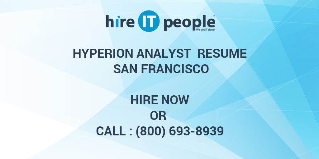 Hyperion Analyst Resume San Francisco - Hire IT People - We get IT done