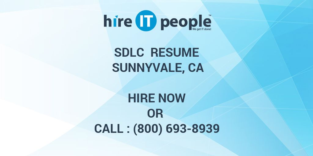 SDLC Resume Sunnyvale, CA - Hire IT People - We get IT done