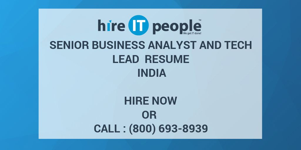 Senior Business Analyst and Tech Lead Resume India - Hire IT People ...