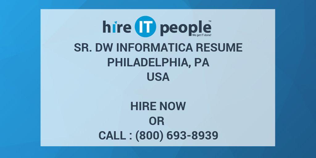 Sr  DW INFORMATICA RESUME PHILADELPHIA, PA - Hire IT People