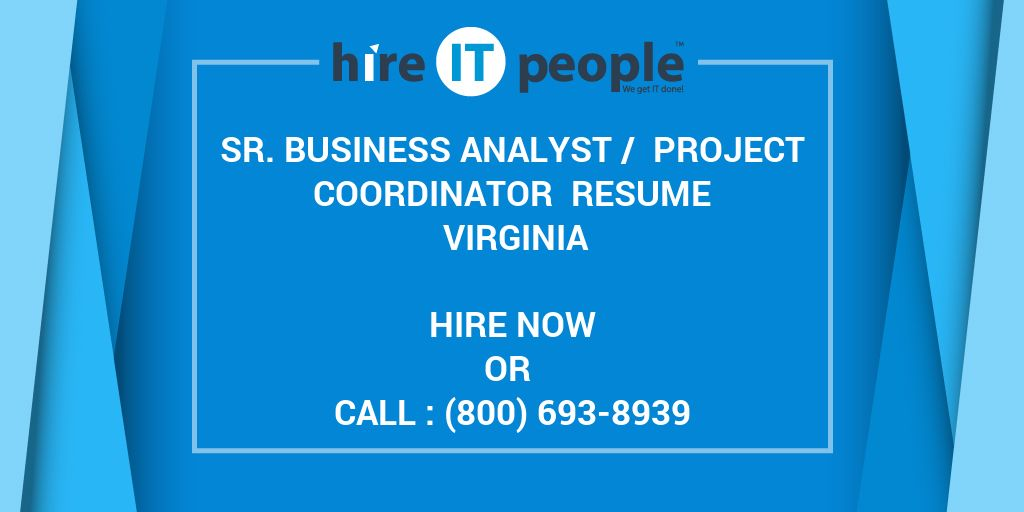Sr business analyst project coordinator resume virginia hire it sr business analyst project coordinator resume virginia hire it people we get it done reheart Choice Image