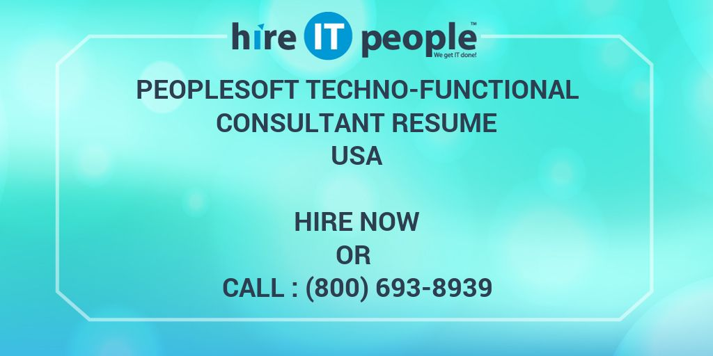 Peoplesoft Techno-Functional Consultant Resume - Hire It People