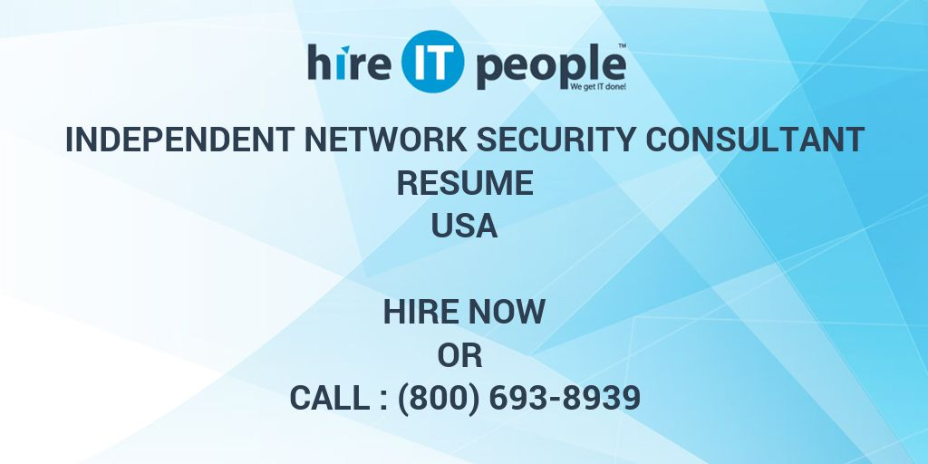independent network security consultant resume hire it people