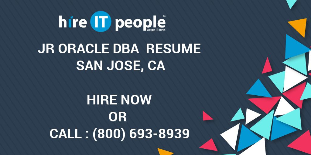 jr oracle dba resume san jose ca hire it people we get it done