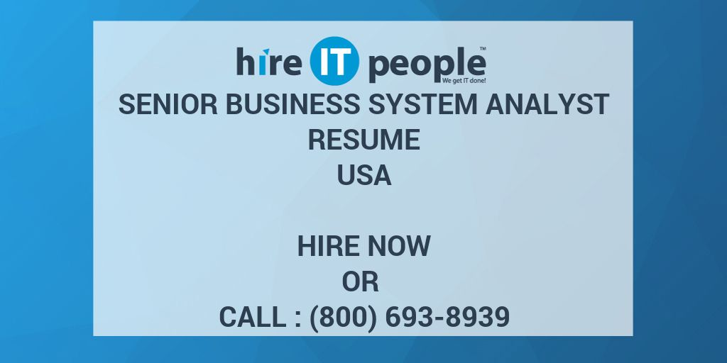 Senior Business System Analyst Resume - Hire IT People - We get IT done