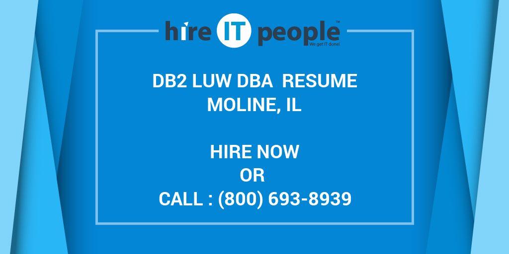 DB2 LUW DBA Resume Moline, IL - Hire IT People - We get IT done