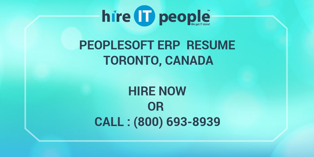 PeopleSoft ERP Resume Toronto, CANADA - Hire IT People - We get IT done