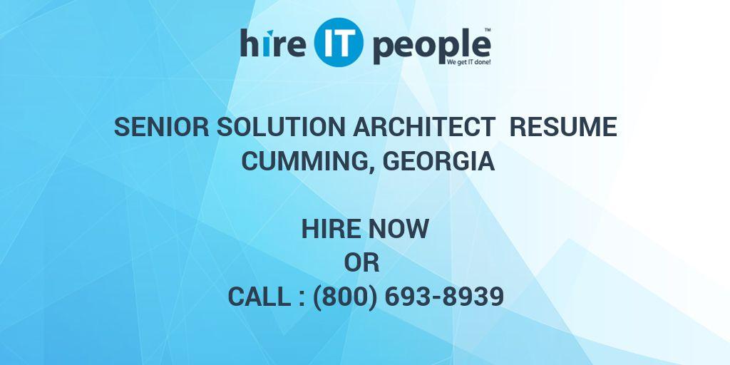 Senior Solution Architect Resume Cumming, Georgia   Hire IT People   We Get  IT Done