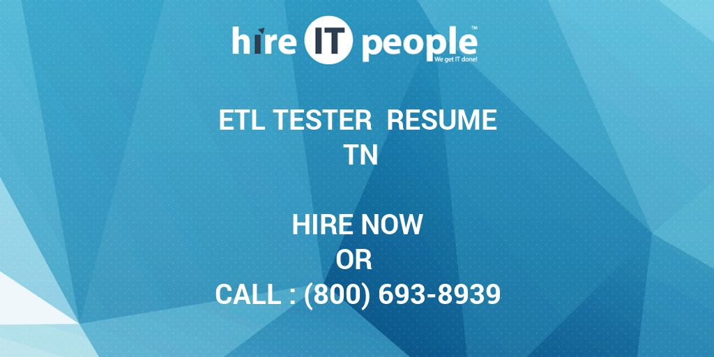 etl tester resume tn hire it people we get it done