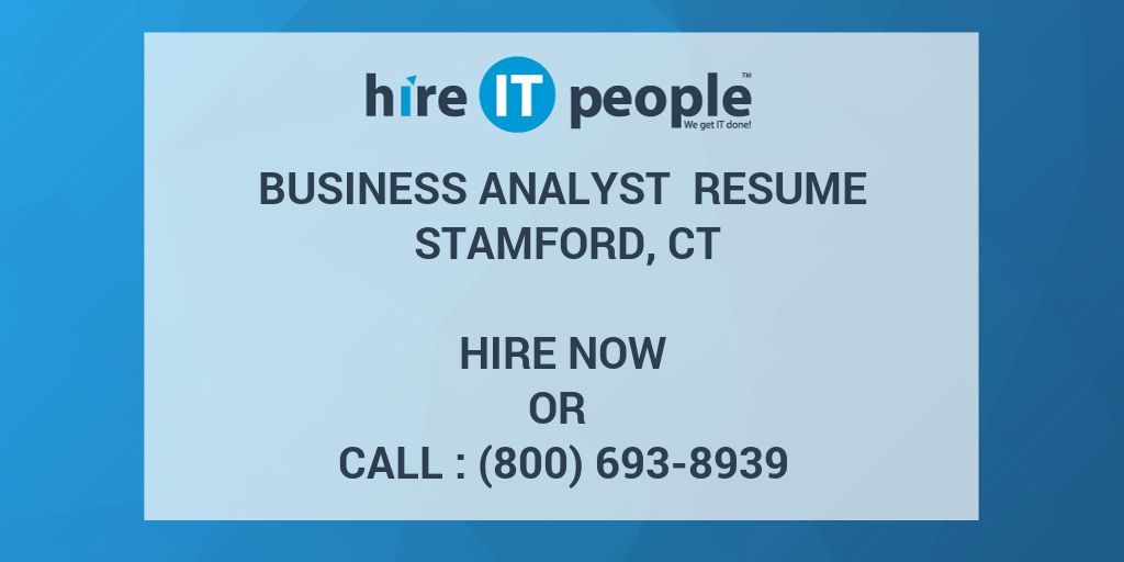 Business Analyst Resume Stamford, CT - Hire IT People - We get IT done