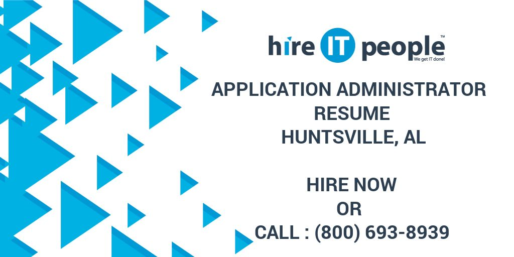 Application Administrator Resume Huntsville, AL - Hire IT People ...