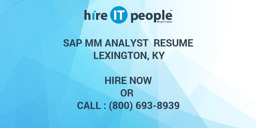 SAP MM Analyst Resume Lexington, KY - Hire IT People - We get IT done