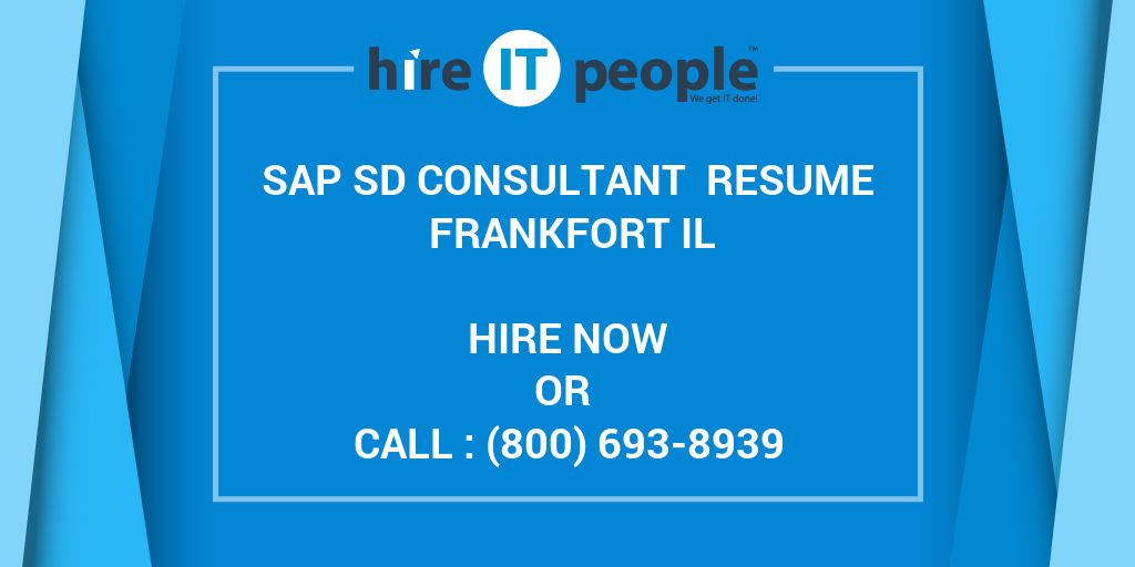 SAP SD Consultant Resume Frankfort IL - Hire IT People - We get IT done