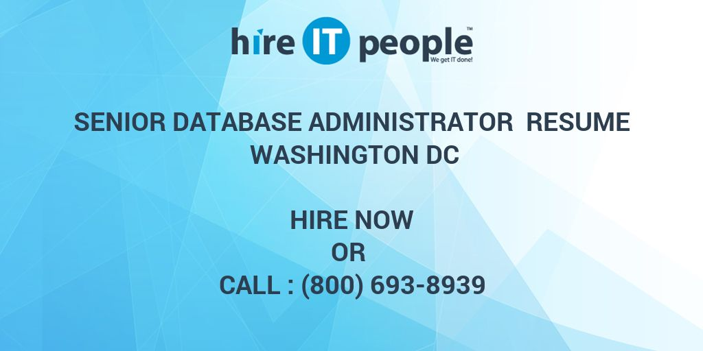 Senior Database Administrator Resume Washington DC - Hire IT People ...