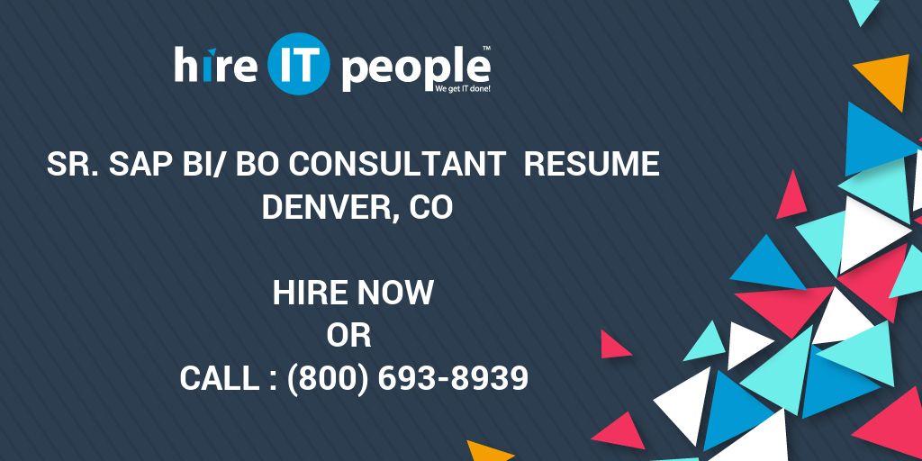 sr sap bi bo consultant resume denver co hire it people we