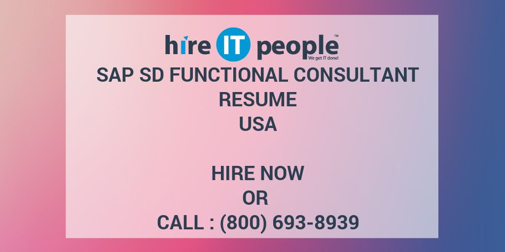 SAP SD Functional Consultant Resume - Hire IT People - We get IT done