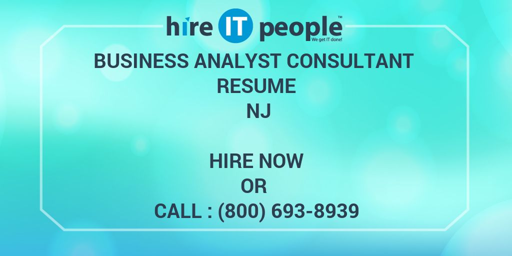 Business Analyst Consultant Resume NJ - Hire IT People - We get IT done