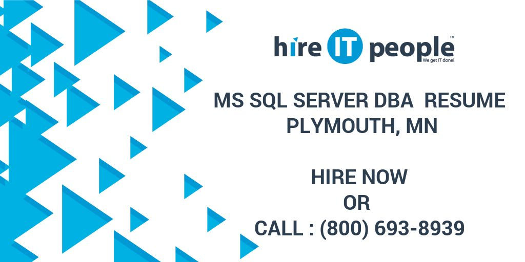 MS SQL Server DBA Resume Plymouth, MN   Hire IT People   We Get IT Done  Sql Dba Resume