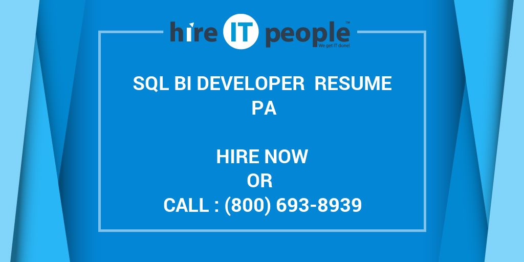SQL BI DEVELOPER Resume PA Hire IT People We get IT done