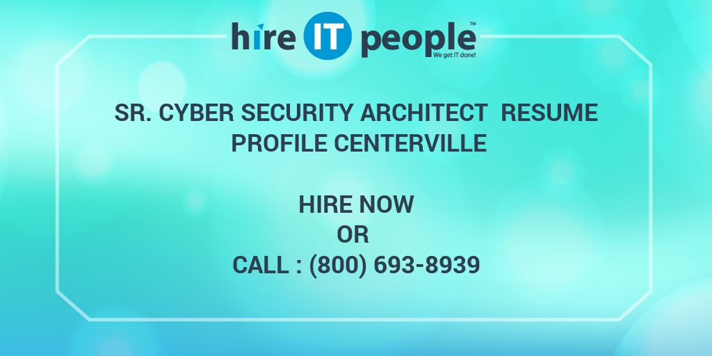 Sr Cyber Security Architect Resume Profile Centerville