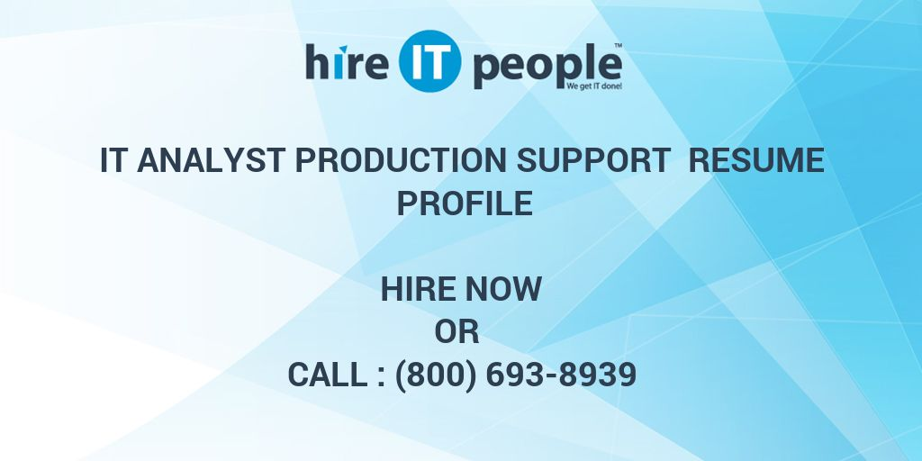 IT Analyst Production Support Resume Profile Hire IT People We