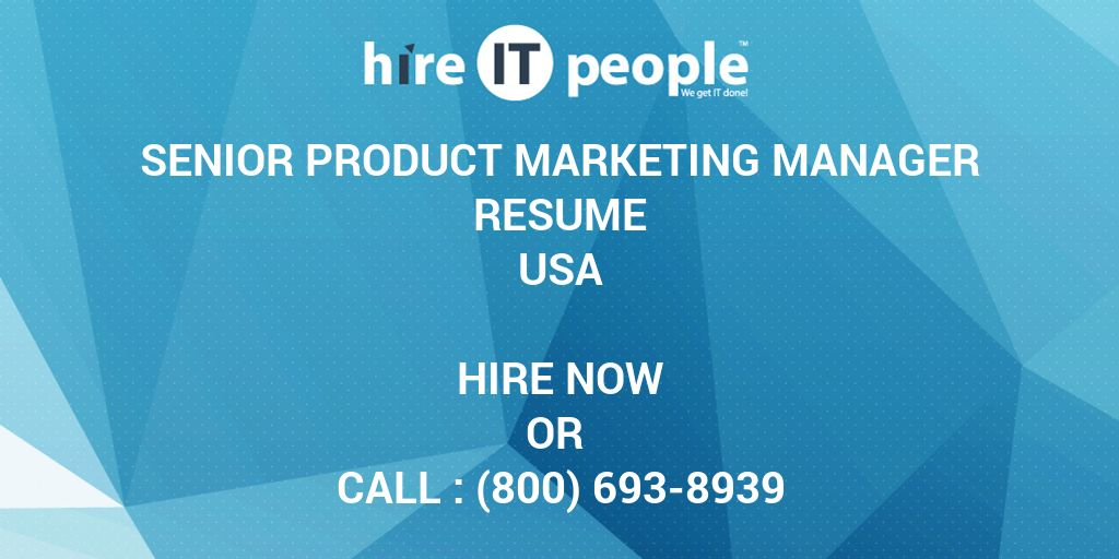 Senior Product Marketing Manager Resume - Hire IT People - We get IT ...