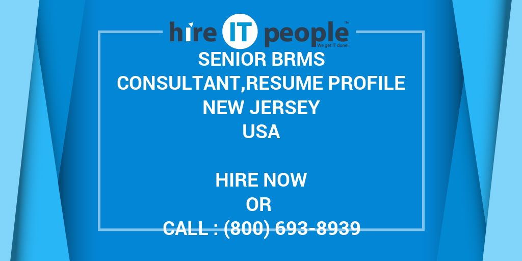 Senior BRMS Consultant,resume profile New Jersey - Hire IT People ...