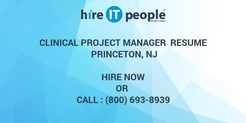 Clinical Project Manager Resume Princeton, NJ - Hire IT People - We ...