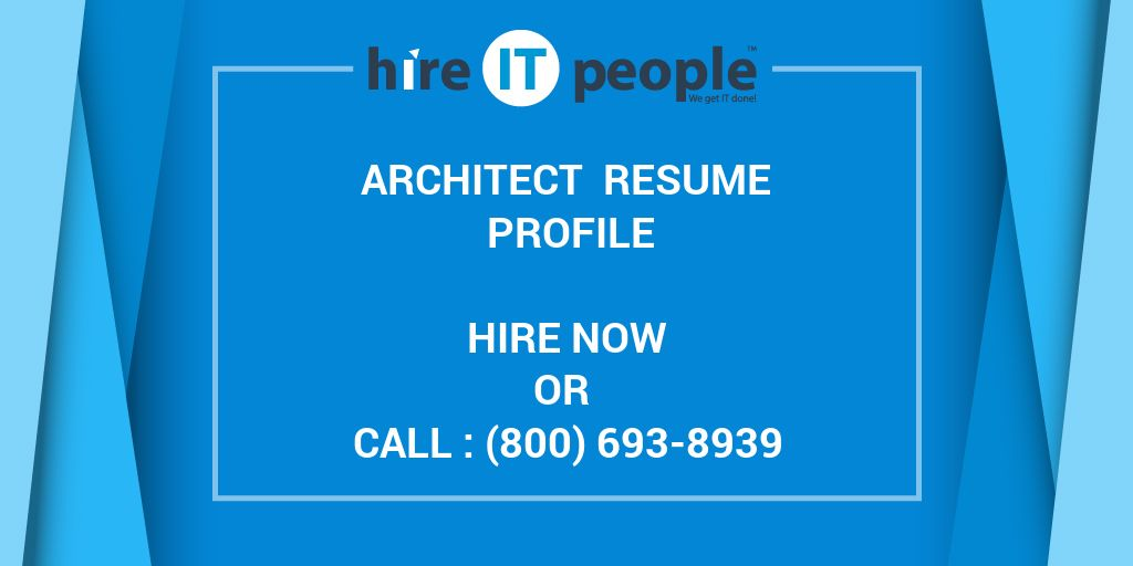 Architect Resume profile - Hire IT People - We get IT done