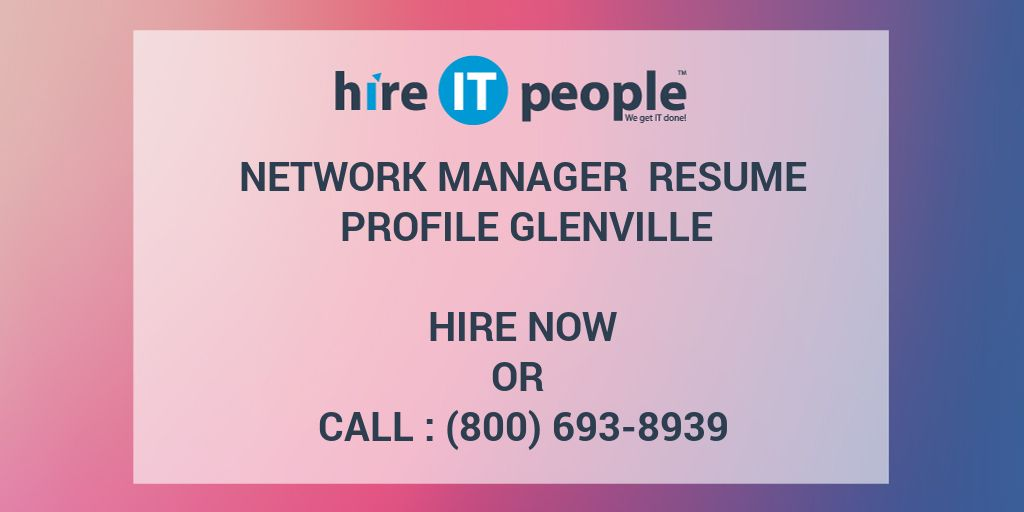Network Manager Resume Profile Glenville - Hire IT People