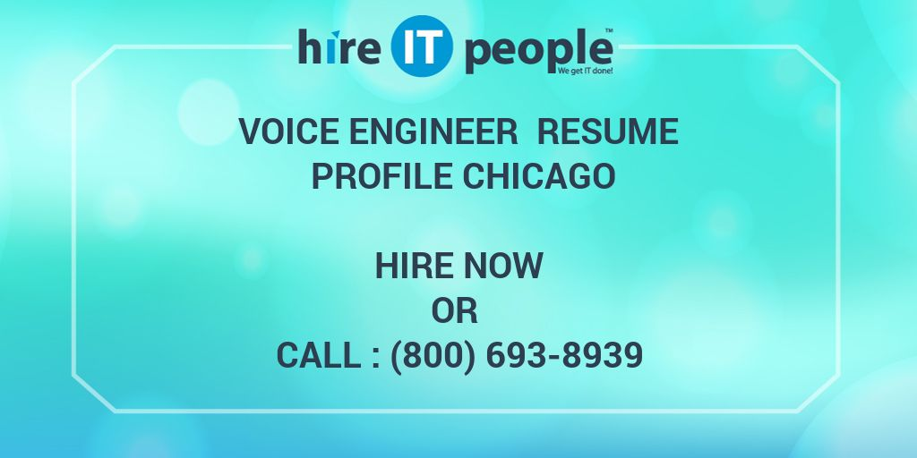 Voice Engineer Resume Profile Chicago