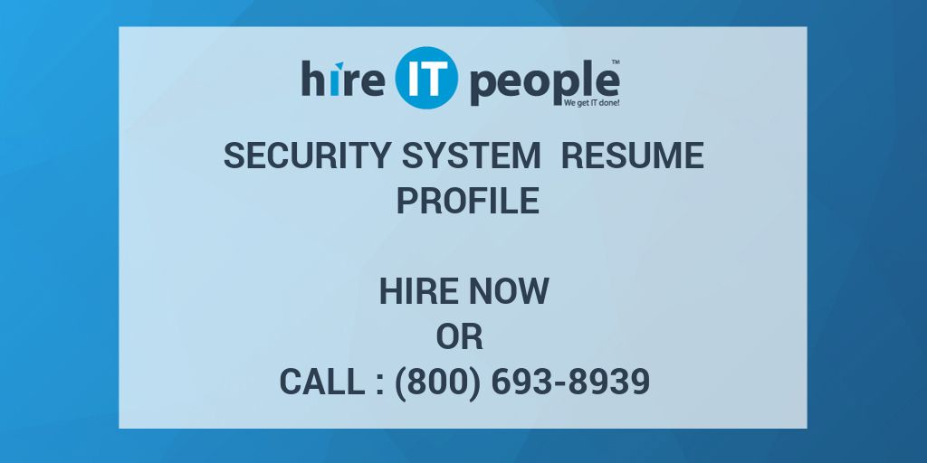 Security System Resume Profile - Hire IT People - We get IT done