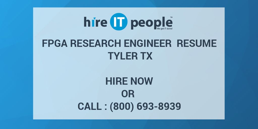 fpga research engineer resume tyler tx hire it people we get it done