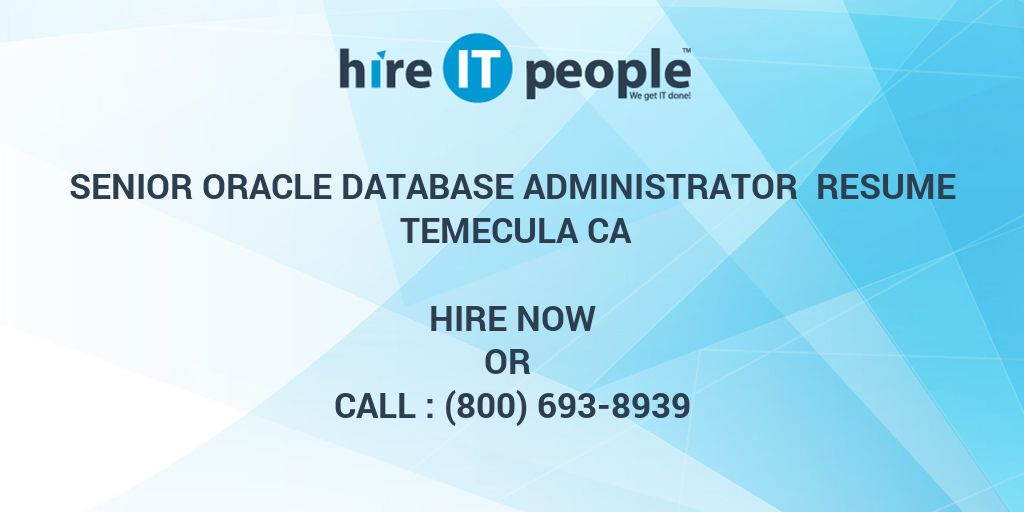 senior oracle database administrator resume temecula ca hire it