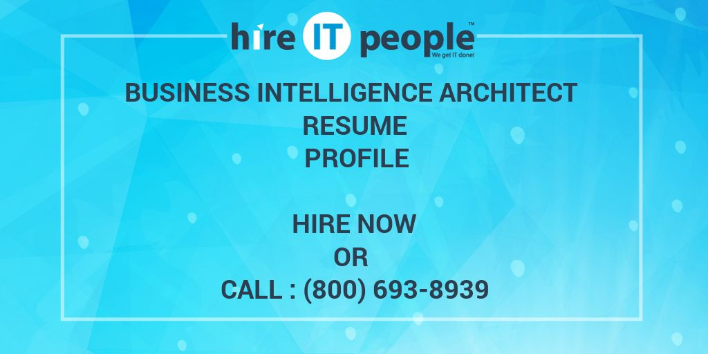 Business Intelligence Architect Resume Profile Hire It People We