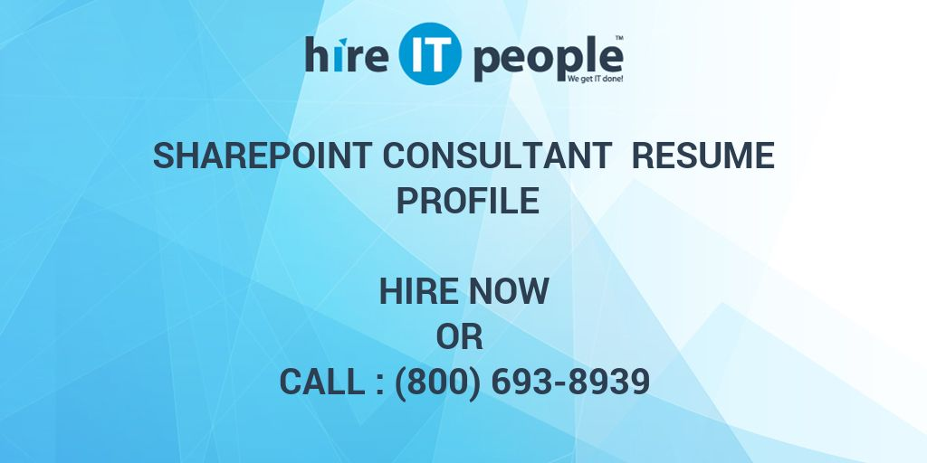 Sharepoint Consultant Resume Profile - Hire IT People - We get IT done
