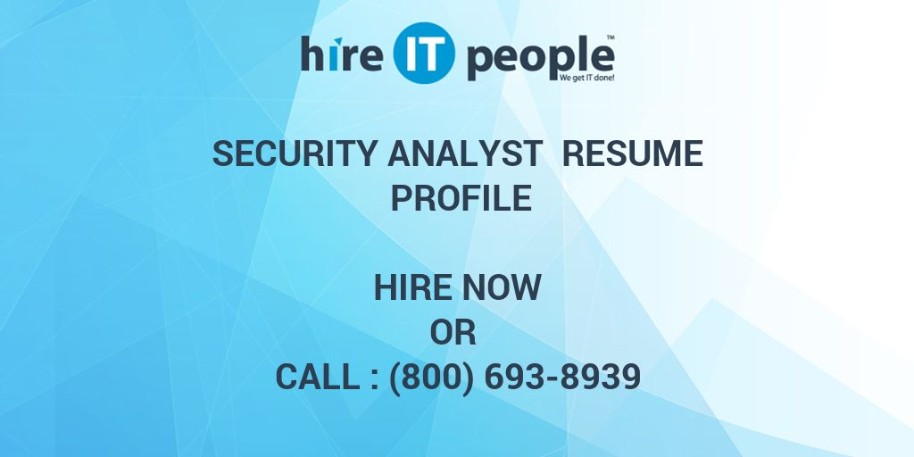 Security Analyst Resume Profile - Hire IT People - We get IT done