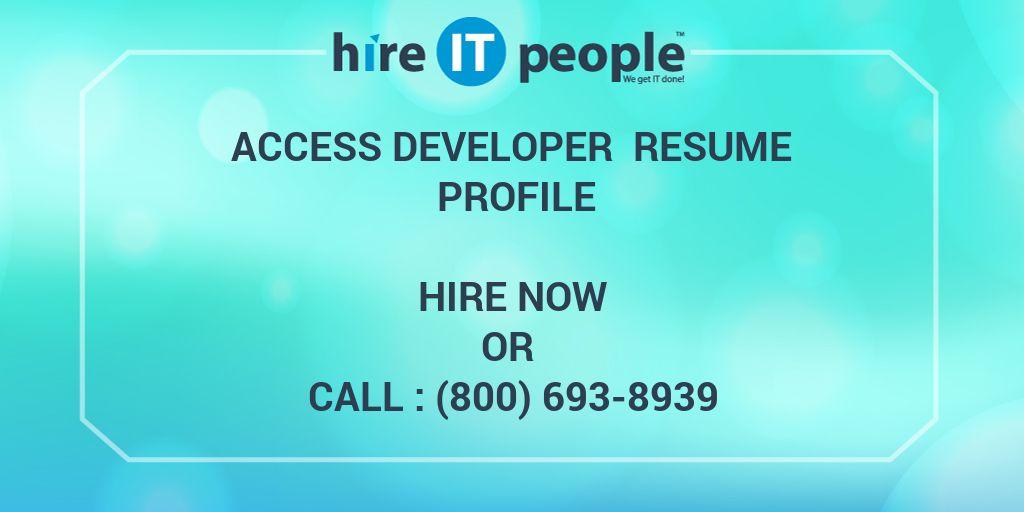 Access Developer Resume Profile - Hire IT People - We get IT