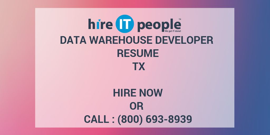 data warehouse developer resume tx hire it people we get it done