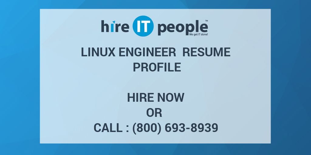 Linux Engineer Resume Profile - Hire IT People - We get IT done