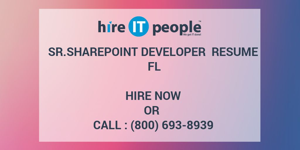 sr sharepoint developer resume fl hire it people we get it done