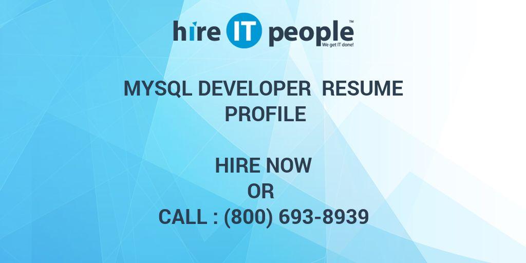 MySQL Developer Resume Profile - Hire IT People - We get IT done
