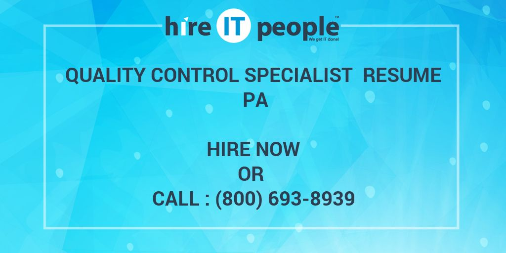 quality control specialist resume pa - hire it people