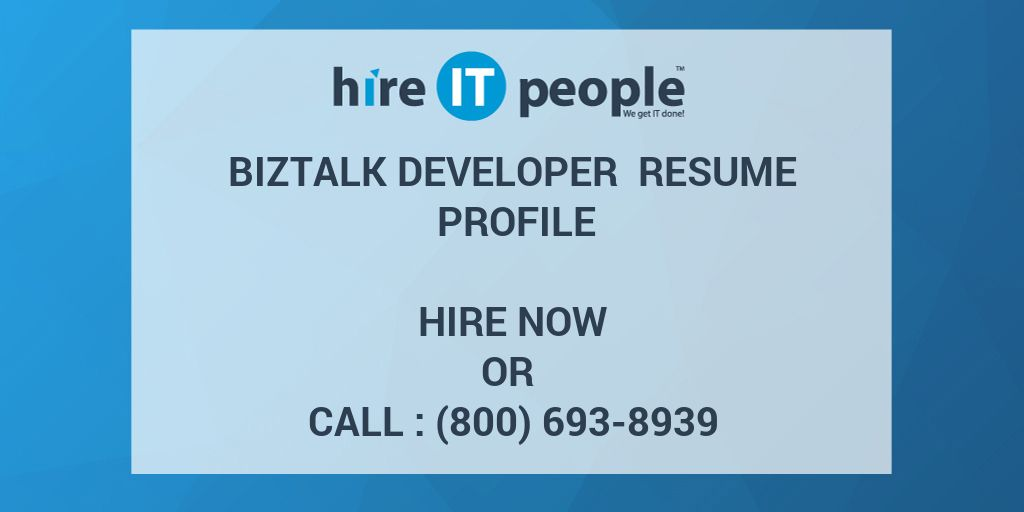 BizTalk Developer Resume profile - Hire IT People - We get