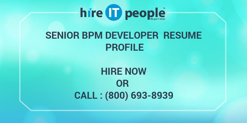 Senior BPM Developer Resume profile - Hire IT People - We get IT done