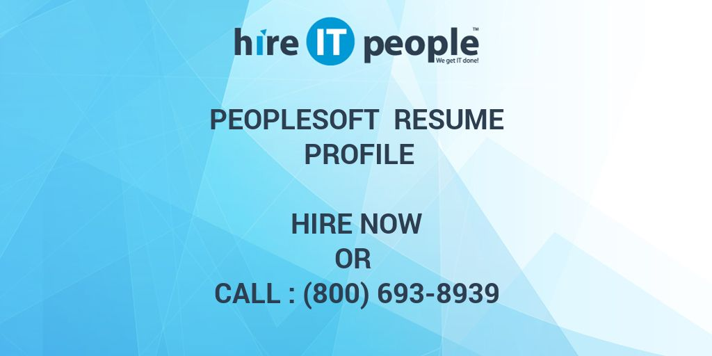 PeopleSoft Resume Profile - Hire IT People - We get IT done