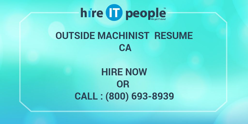 outside machinist resume ca - hire it people