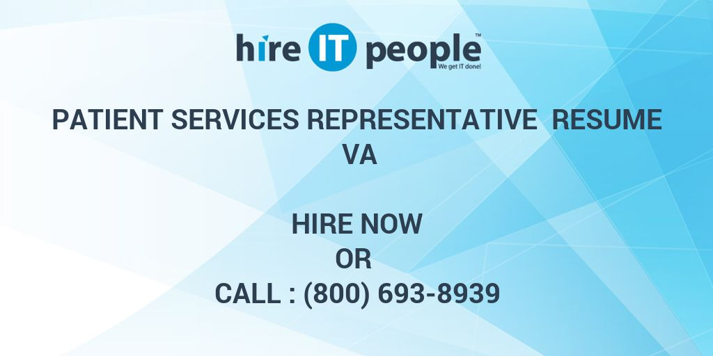 Patient Services Representative Resume Va Hire It People